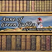 Anne of Green Gables | [Lucy Maud Montgomery]