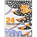 24 Pingouins avant No�l : Un livre-calendrier de l'Avent