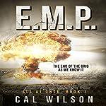 E.M.P.: The End of the Grid as We Know It: All at Once, Book 1 | Cal Wilson