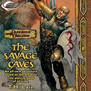 The Savage Caves: A Dungeons & Dragons Novel, Book 1 | [T. H. Lain]