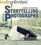 Storytelling with Photographs: How to...