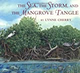 The Sea, the Storm, and the Mangrove Tangle (0374364826) by Cherry, Lynne