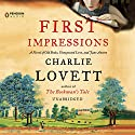 First Impressions: A Novel of Old Books, Unexpected Love, and Jane Austen (       UNABRIDGED) by Charlie Lovett Narrated by Jayne Entwistle