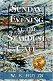img - for Sunday Evening at the Stardust Cafe' book / textbook / text book