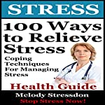100 Ways to Relieve Stress: Coping Techniques for Managing Stress | Melody Stressdone