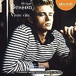 Vivre vite | Philippe Besson