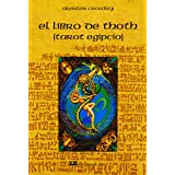 El libro de Thoth  / The Book of Thoth: El Tarot Egipcio / Egyptian Tarot (Fuera De Coleccion) (Spanish Edition)