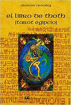 El libro de Thoth / The Book of Thoth: El Tarot Egipcio / Egyptian