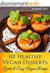 Cookbook: 101 Healthy Vegan Desserts...