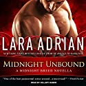 Midnight Unbound: A Midnight Breed Novella Audiobook by Lara Adrian Narrated by Hillary Huber