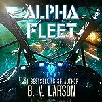 Alpha Fleet: Rebel Fleet, Book 3   B. V. Larson