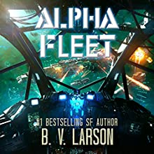 Alpha Fleet: Rebel Fleet, Book 3 Audiobook by B. V. Larson Narrated by Mark Boyett