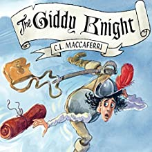 The Giddy Knight Audiobook by C. L. Maccaferri Narrated by Rob Drex