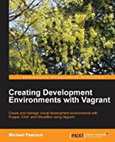 Creating Development Environments with Vagrant Front Cover