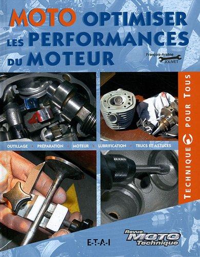 Moto optimisez les performances du moteur : Outillage, Préparation, Moteur, Lubrification, Trucs et astuces