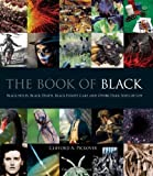img - for The Book of Black: Black Holes, Black Death, Black Forest Cake and Other Dark Sides of Life by Pickover, Clifford A. (2013) Hardcover book / textbook / text book