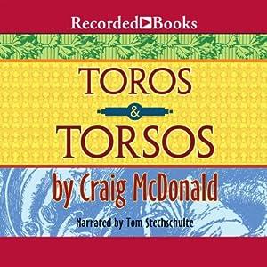 Toros and Torsos   [Craig McDonald]
