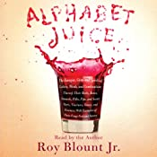 Alphabet Juice | [Roy Blount Jr.]