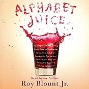 Alphabet Juice | [Roy Blount Jr.]