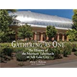 Gathering As One: The History of the Mormon Tabernacle in Salt Lake City (Studies in Latter-Day Saint History)...