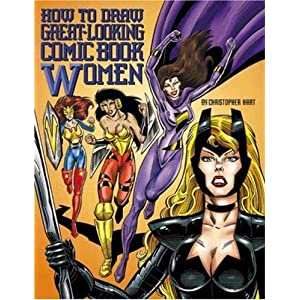 How to Draw Great-Looking Comic Book Women - Christopher Hart