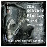 SONGS FROM THE OLD KITCHENby The Heather Findlay Band