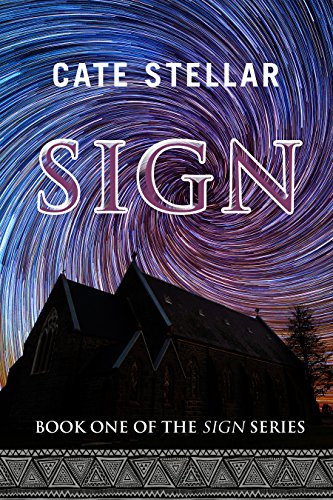 Sign: Love. The price it requires. The miracle it offers. (The Sign series Book 1)