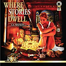Where Stories Dwell Audiobook by I. A. Watson Narrated by Chiquito Joaquim Crasto