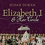 Elizabeth I and Her Circle | Susan Doran