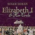 Elizabeth I and Her Circle | Susan Doran