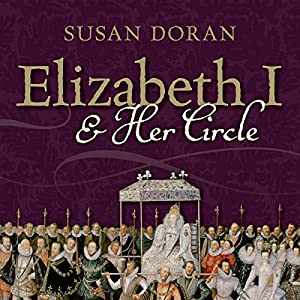 Elizabeth I and Her Circle Audiobook