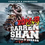Zom-B: City: Zom-B, Book 3 (       UNABRIDGED) by Darren Shan Narrated by Zawe Ashton