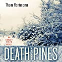 Death in the Pines: An Oakley Tyler Novel (       UNABRIDGED) by Thom Hartmann Narrated by James Conlan