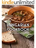 The Hungarian Cookbook: The 50 Most Delicious Hungarian Recipes (Recipe Top 50's Book 102)