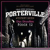 Das Draußen (Porterville 12) | Raimon Weber, Ivar Leon Menger