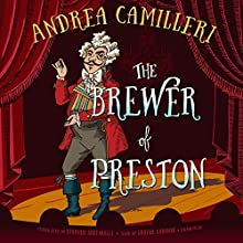 The Brewer of Preston: A Novel (       UNABRIDGED) by Andrea Camilleri Narrated by Grover Gardner