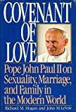 Covenant of Love: Pope John Paul II on Sexuality, Marriage, and Family in the Modern World (0385195400) by Hogan, Richard M.