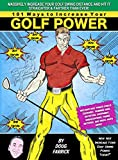 101 Ways to Increase Your Golf Power: Massively Increase Your Golf Swing Distance and Hit It Straighter and Farther Than Ever Before