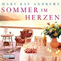 Sommer im Herzen Audiobook by Mary Kay Andrews Narrated by Rike Schmid