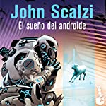 El Sueño del Androide (The Android's Dream) | John Scalzi