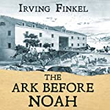 img - for The Ark Before Noah: Decoding the Story of the Flood book / textbook / text book