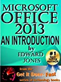 Microsoft Office 2013: An Introduction: A hands-on introductory tutorial for Microsoft Office 2013