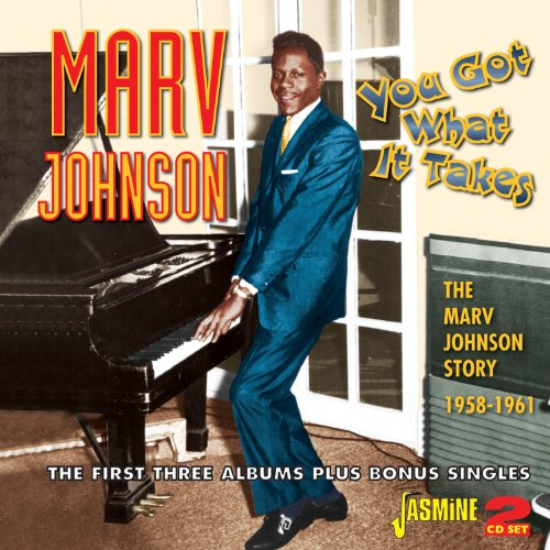 Marv Johnson - You Got What It Takes - The Marv Johnson Story 1958-1961 - The First Three Albums Plus Bonus Singles [original Recordings Remastered] 2cd Set - Zortam Music