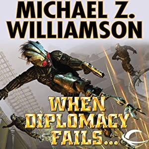 When Diplomacy Fails: Freehold, Book 7 (Unabridged) | [Michael Z. Williamson]