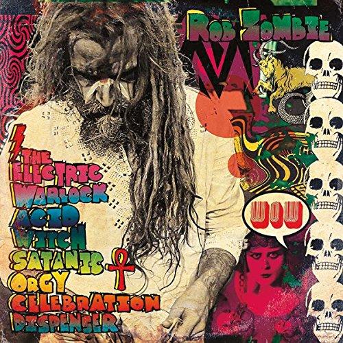 Rob Zombie-The Electric Warlock Acid Witch Satanic Orgy Celebration Dispenser-CD-FLAC-2016-FORSAKEN Download