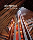 John Portman: Art and Architecture (1932543309) by High Museum of Art