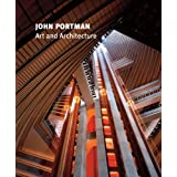 John Portman: Art and Architecture