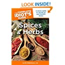 The Complete Idiot's Guide to Spices and Herbs (Idiot's Guides)