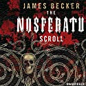 The Nosferatu Scroll (       UNABRIDGED) by James Becker Narrated by Philip Franks