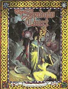 The Shadow Court ( For: Changeling - the Dreaming) by Brian Campbell, Jackie Cassada and Nicky Rea